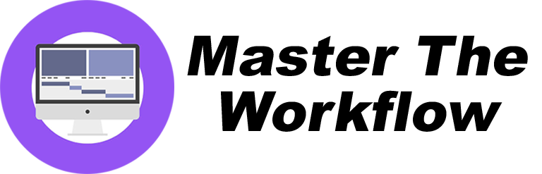 Master The Workflow