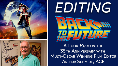 Editing Back To The Future with OSCAR Winning Film Editor Arthur Schmidt, ACE